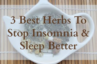 3 Best Herbs To Stop Insomnia And Sleep Better