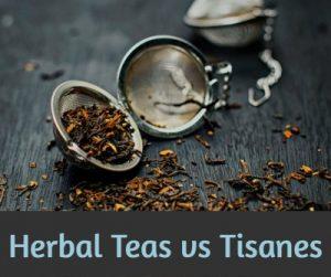 Herbal tea vs tisane