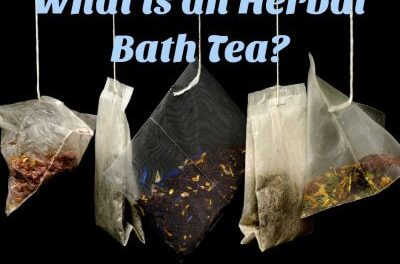 What You Need To Make And Enjoy A Herbal Bath Tea